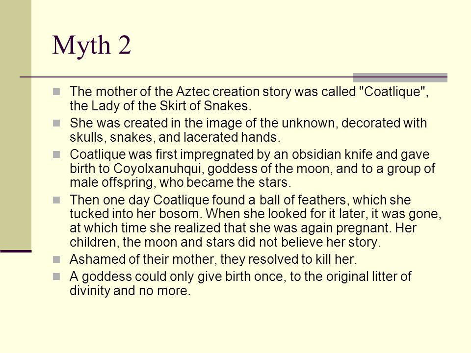 Myth 2 The mother of the Aztec creation story was called