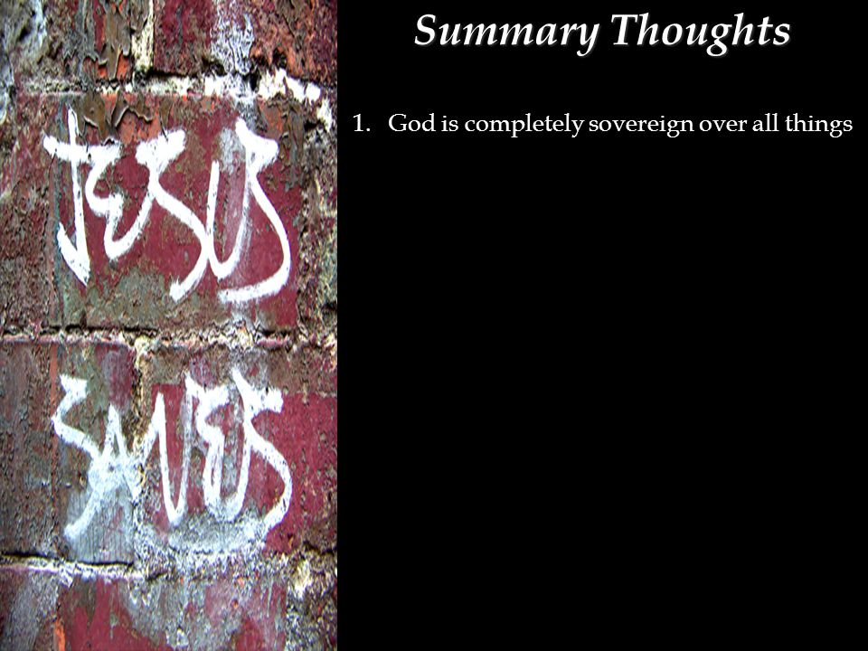 1.God is completely sovereign over all things