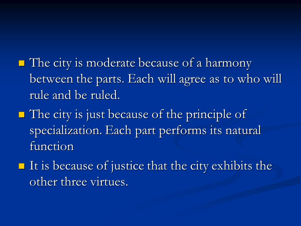 The city is moderate because of a harmony between the parts.