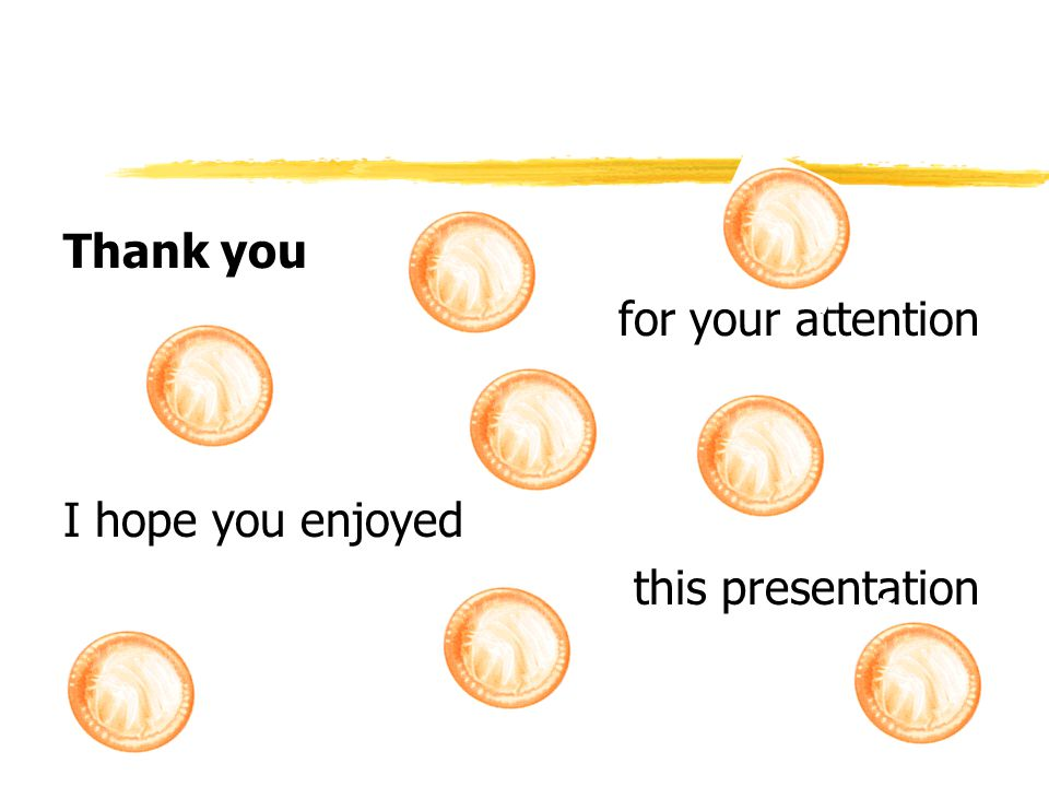 Thank you for your attention I hope you enjoyed this presentation