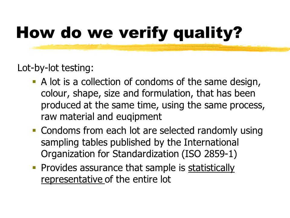 How do we verify quality.