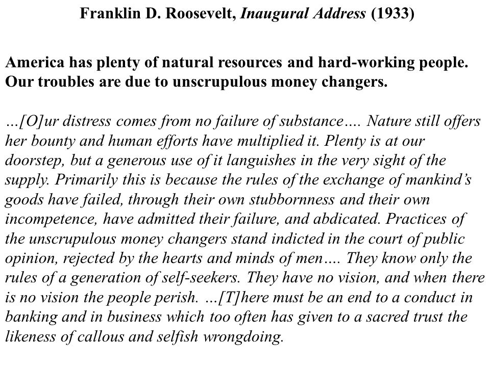 Franklin D.Roosevelt, Inaugural Address (1933) We can fix the American system.