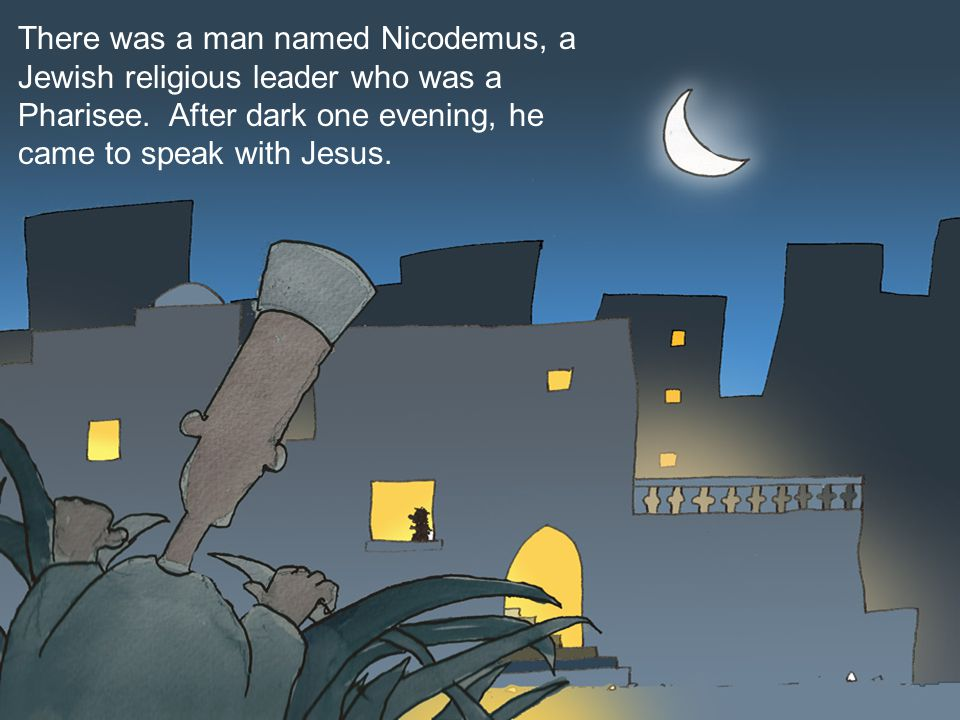 There was a man named Nicodemus, a Jewish religious leader who was a Pharisee.