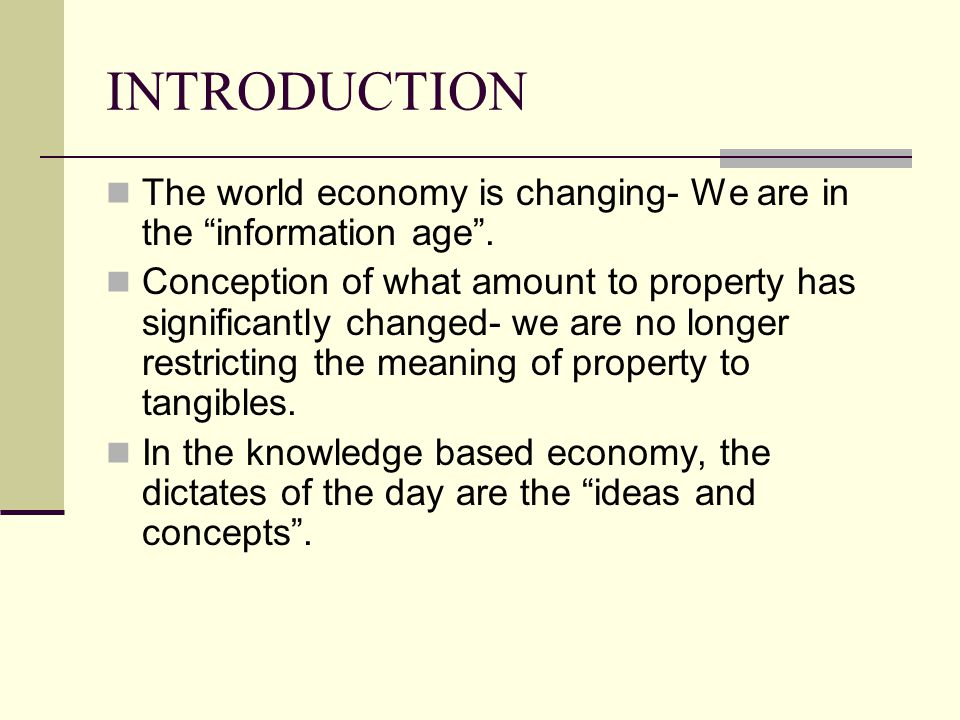 INTRODUCTION The world economy is changing- We are in the information age .