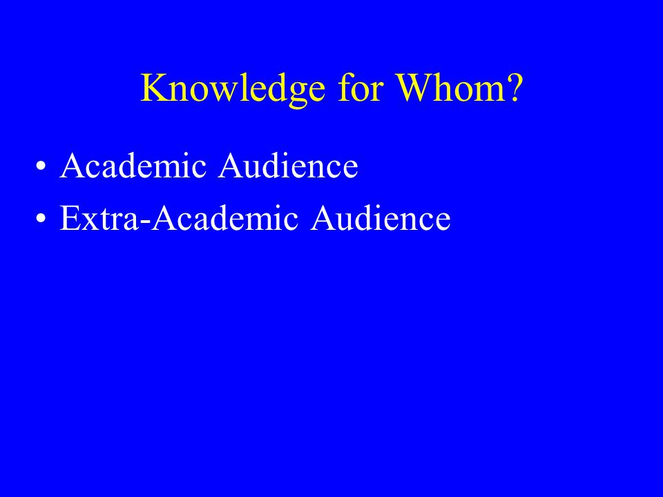 Knowledge for Whom? Academic Audience Extra-Academic Audience