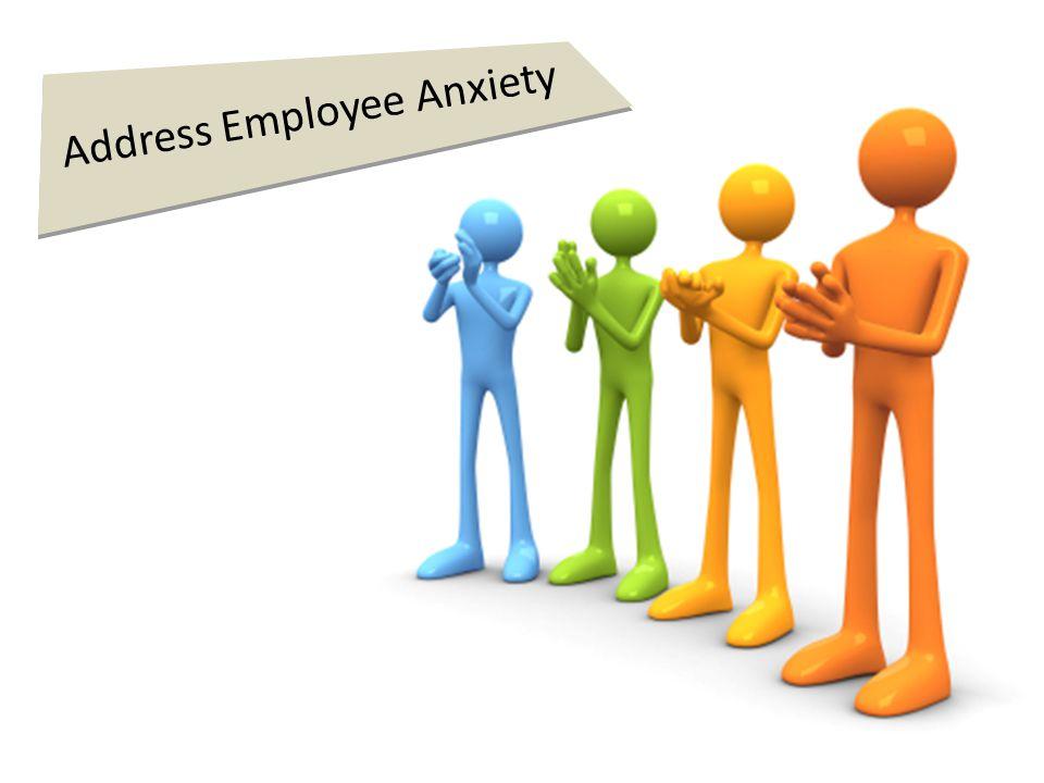 Address Employee Anxiety