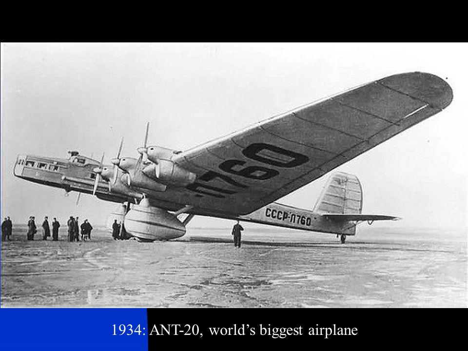 1934: ANT-20, world's biggest airplane