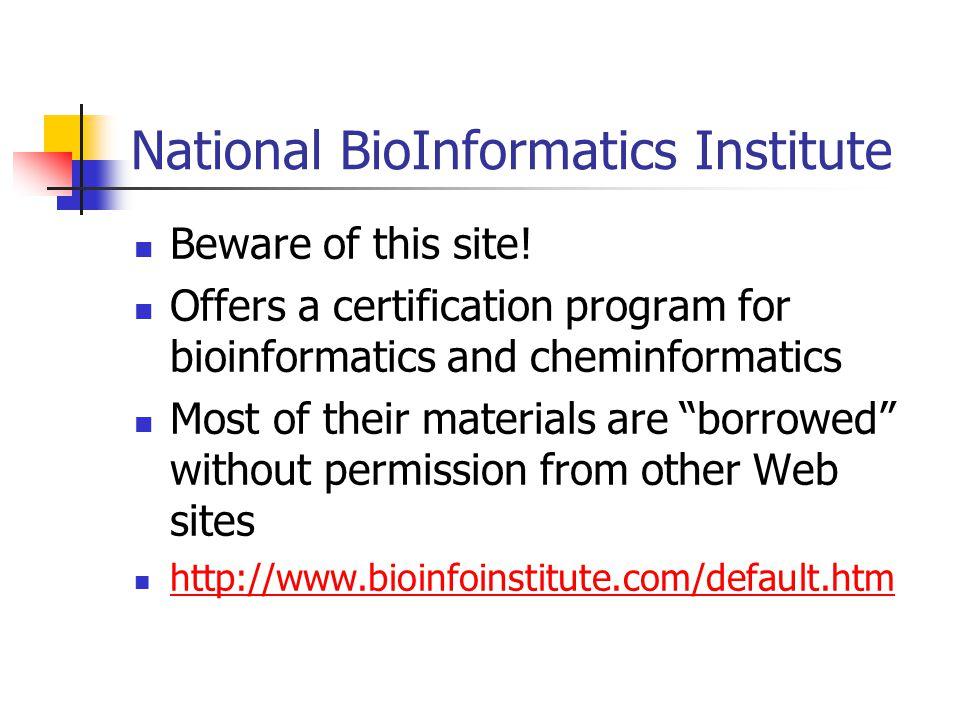 National BioInformatics Institute Beware of this site.