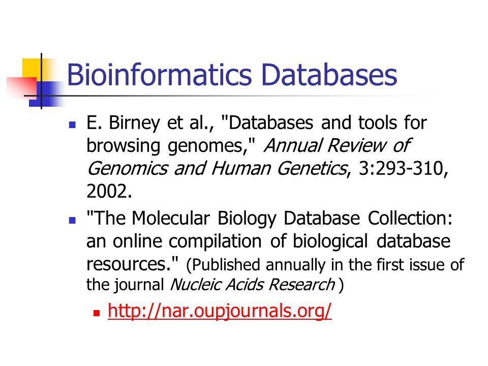 Bioinformatics Databases E. Birney et al.,
