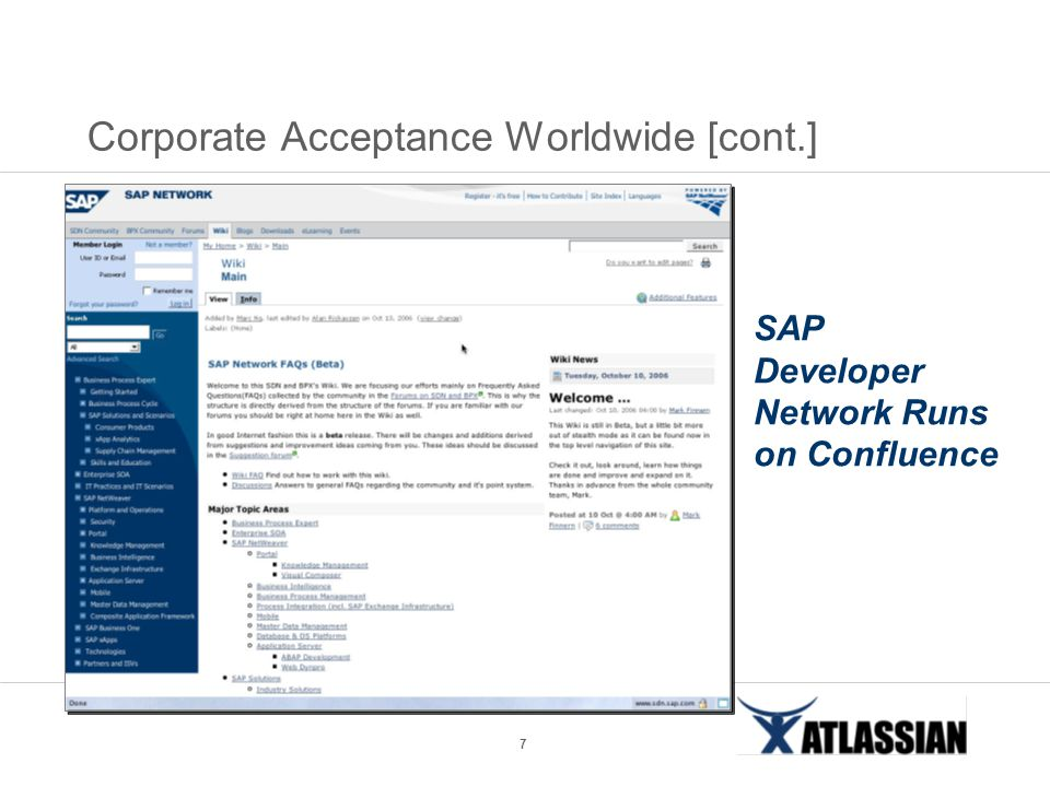 7 Corporate Acceptance Worldwide [cont.] SAP Developer Network Runs on Confluence