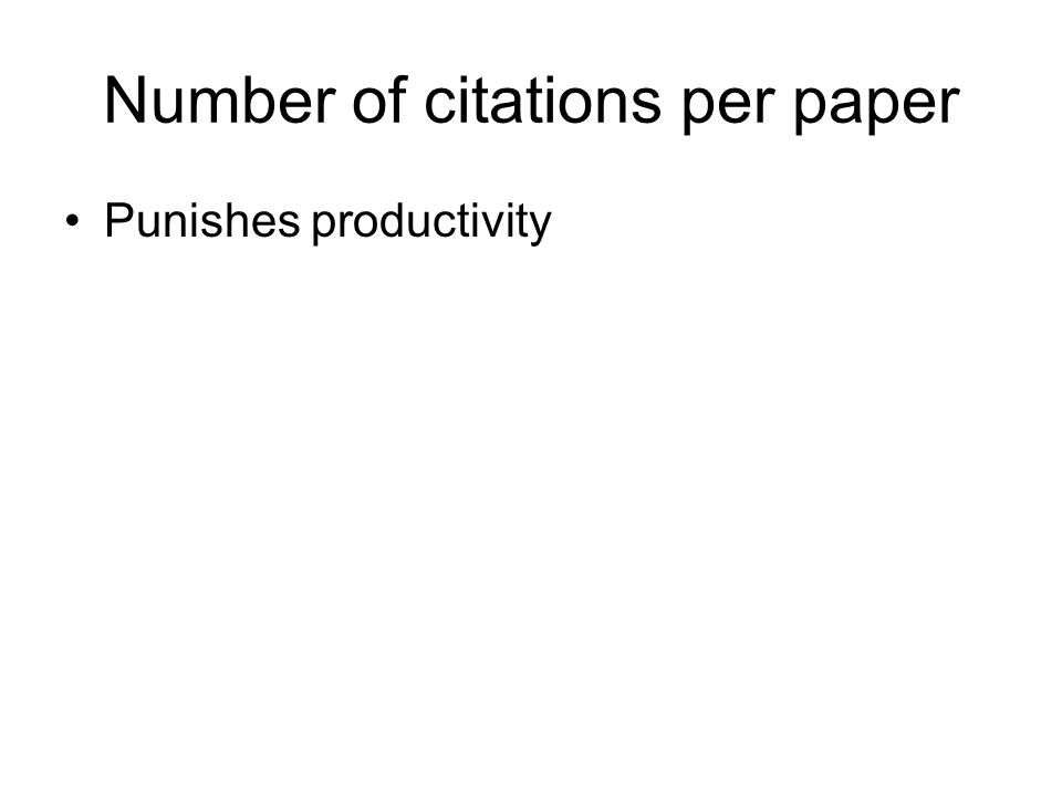 Number of papers with >x citations Combines publication data with citation data Thus rewards quality as well as quantity if a fair value of x is chosen, but different values of x need to be decided upon for different fields of research
