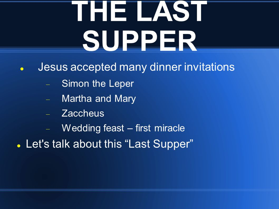 The Last Supper God invites you to this great supper You will be a guest OR the main course Are you ready to accept the invitation?
