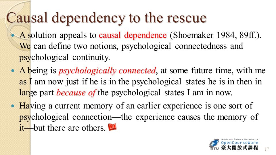 Causal dependency to the rescue causal dependence A solution appeals to causal dependence (Shoemaker 1984, 89ff.).