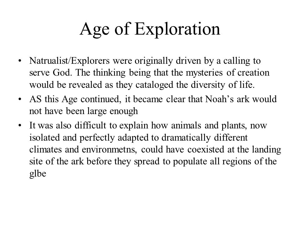Age of Exploration Natrualist/Explorers were originally driven by a calling to serve God.