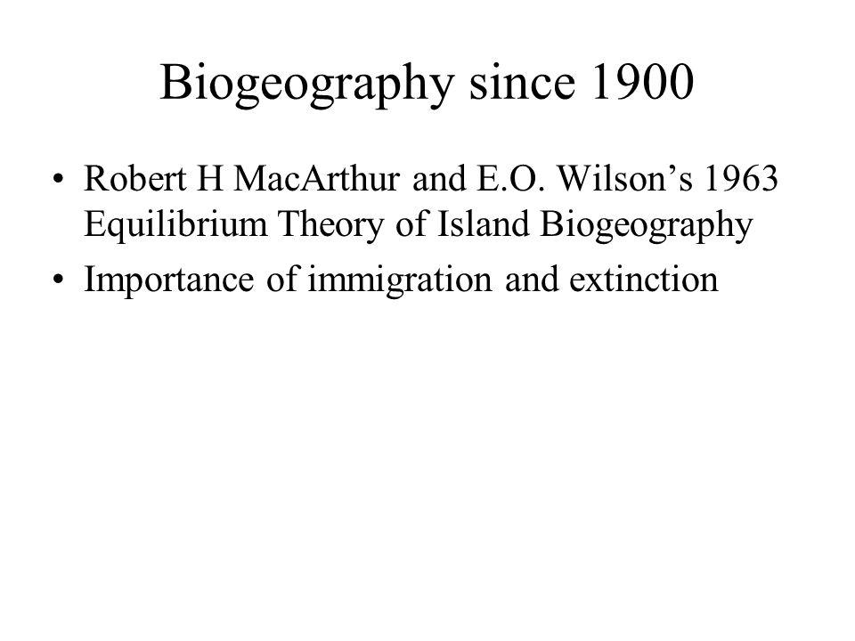 Biogeography since 1900 Robert H MacArthur and E.O.