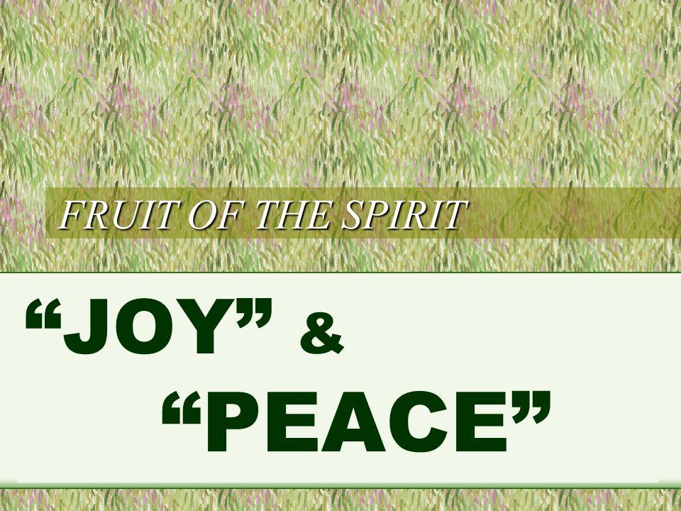 FRUIT OF THE SPIRIT JOY & PEACE