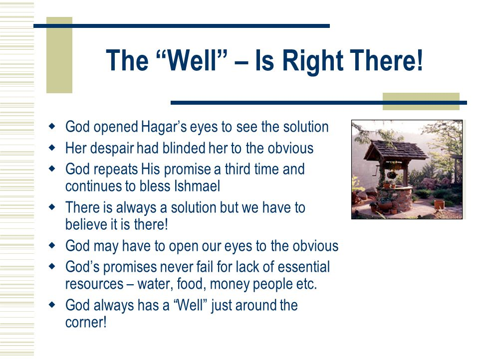 The Well – Is Right There.