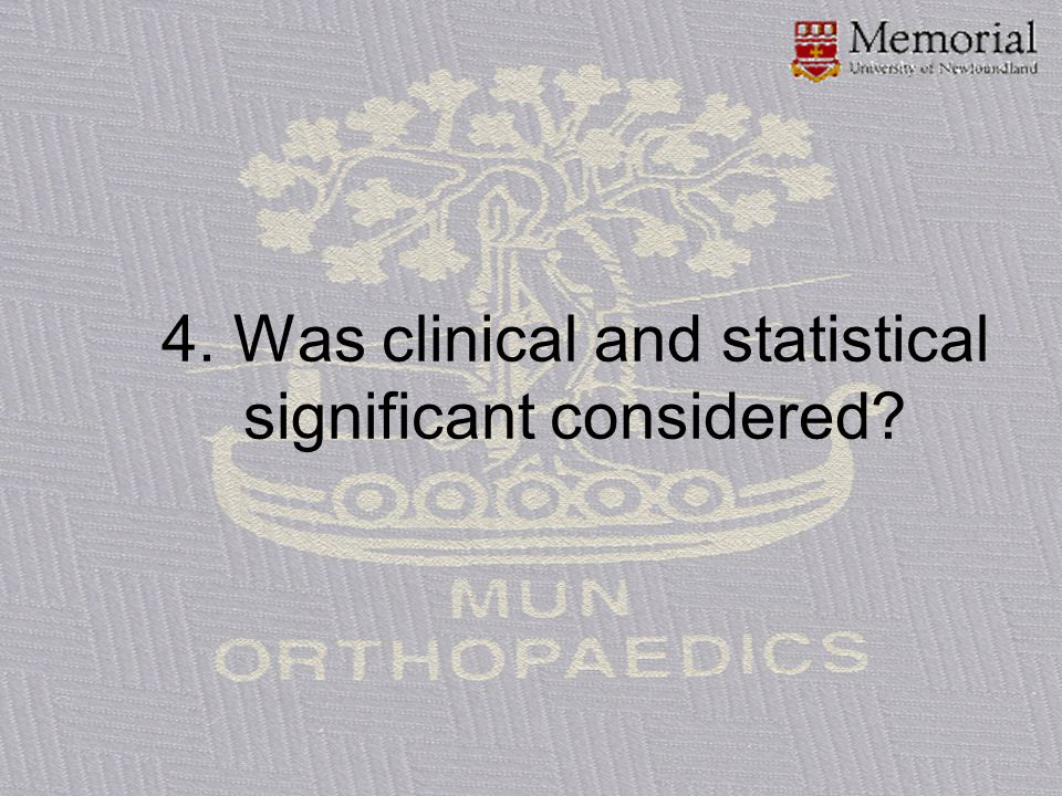 4. Was clinical and statistical significant considered?