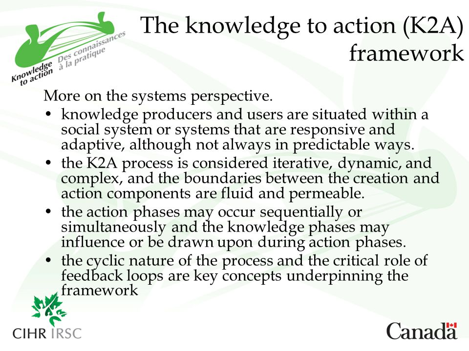 The knowledge to action (K2A) framework More on the systems perspective.
