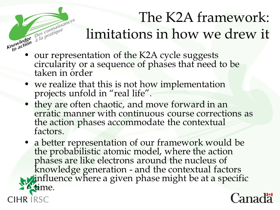 The K2A framework: limitations in how we drew it our representation of the K2A cycle suggests circularity or a sequence of phases that need to be taken in order we realize that this is not how implementation projects unfold in real life .