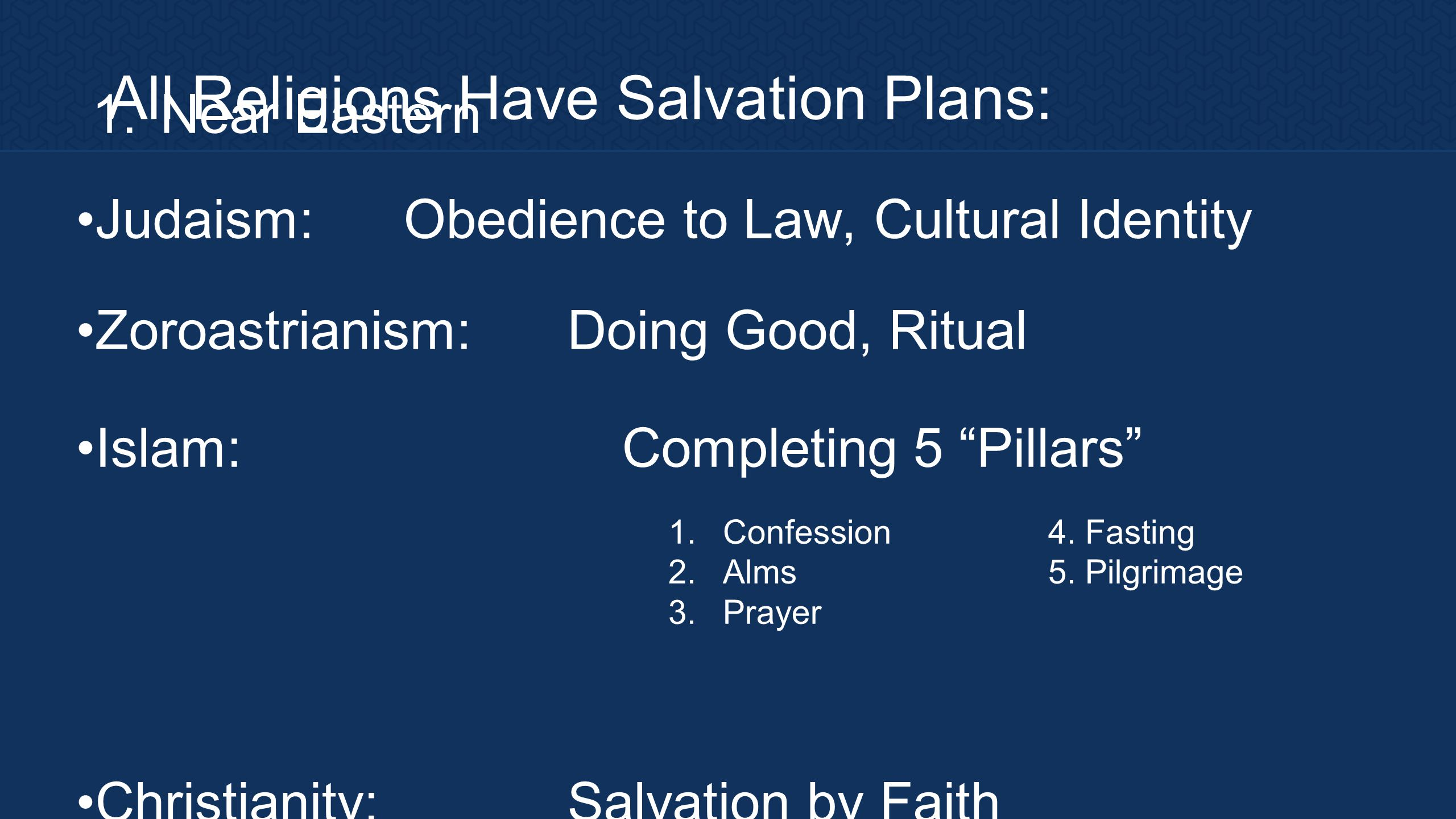 All Religions Have Salvation Plans: 1.