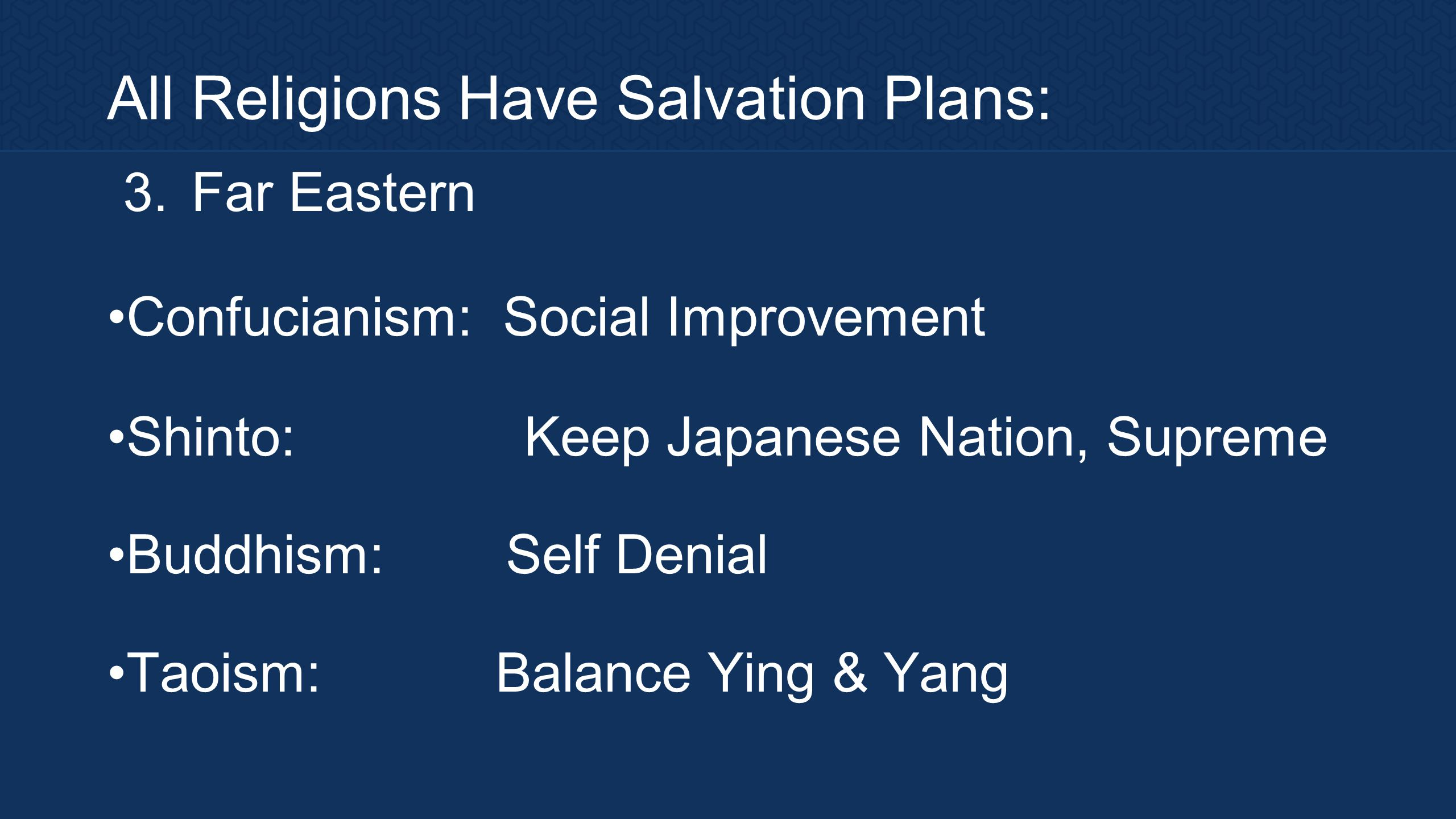 All Religions Have Salvation Plans: 3.