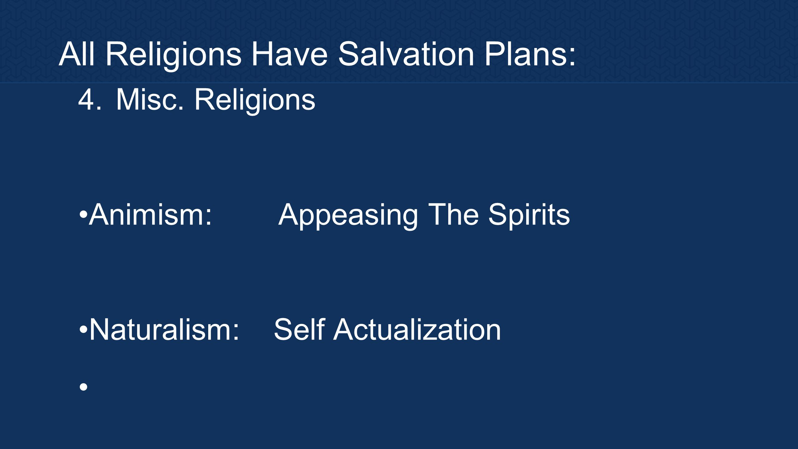 All Religions Have Salvation Plans: 4. Misc.