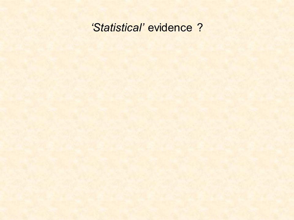 'Statistical' evidence