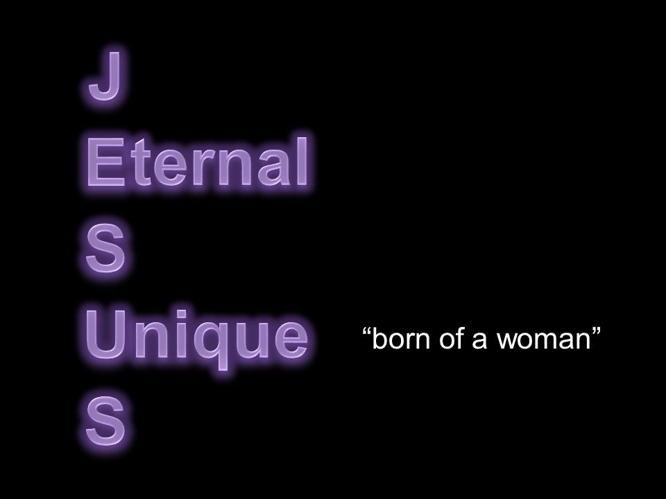 Pre-existed His birth  Jn.1:1 In the beginning was the Word  Jn.