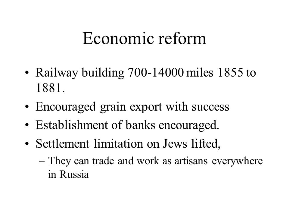 Economic reform Railway building 700-14000 miles 1855 to 1881.