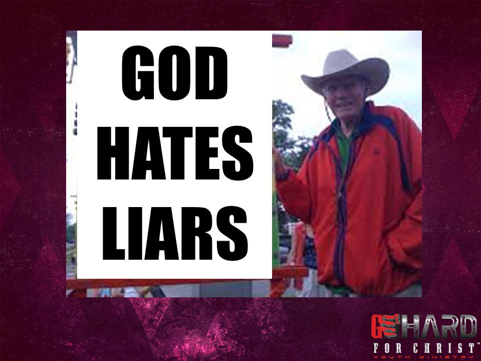 GOD HATES LIARS