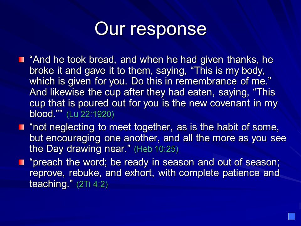"""Our response """"And he took bread, and when he had given thanks, he broke it and gave it to them, saying, """"This is my body, which is given for you. Do t"""