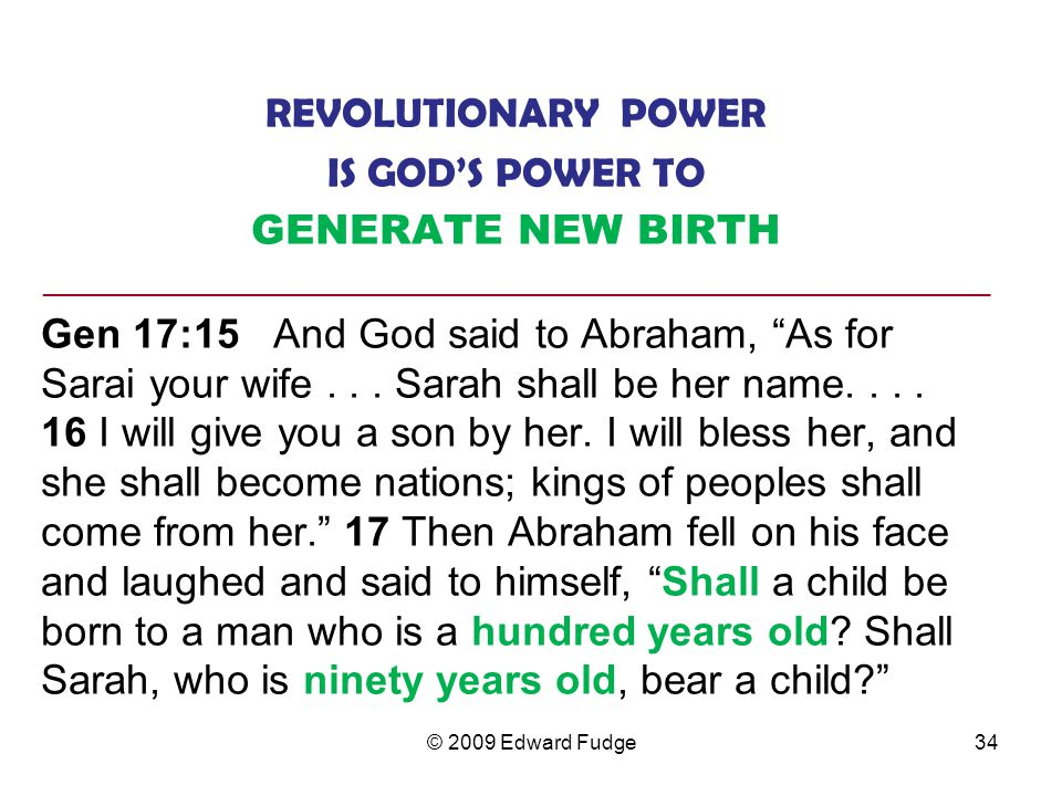 REVOLUTIONARY POWER IS GOD'S POWER TO GENERATE NEW BIRTH ________________________________________________________________ Gen 17:15 And God said to Abraham, As for Sarai your wife...