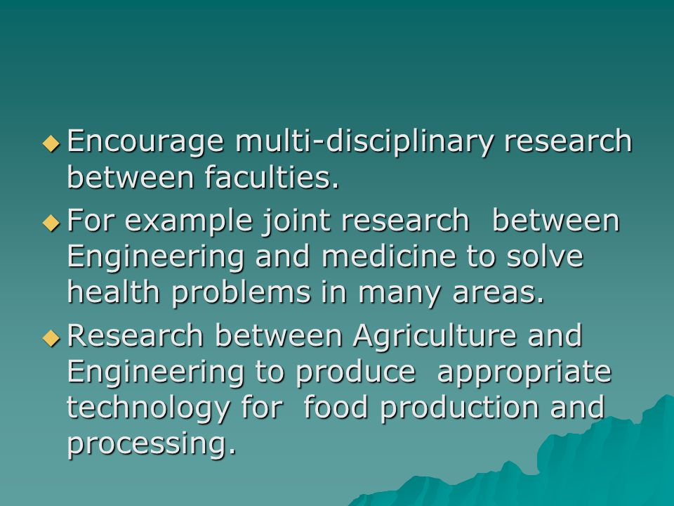  Encourage multi-disciplinary research between faculties.