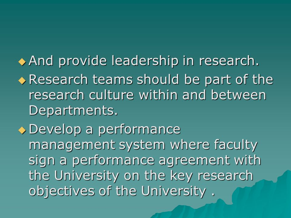  And provide leadership in research.