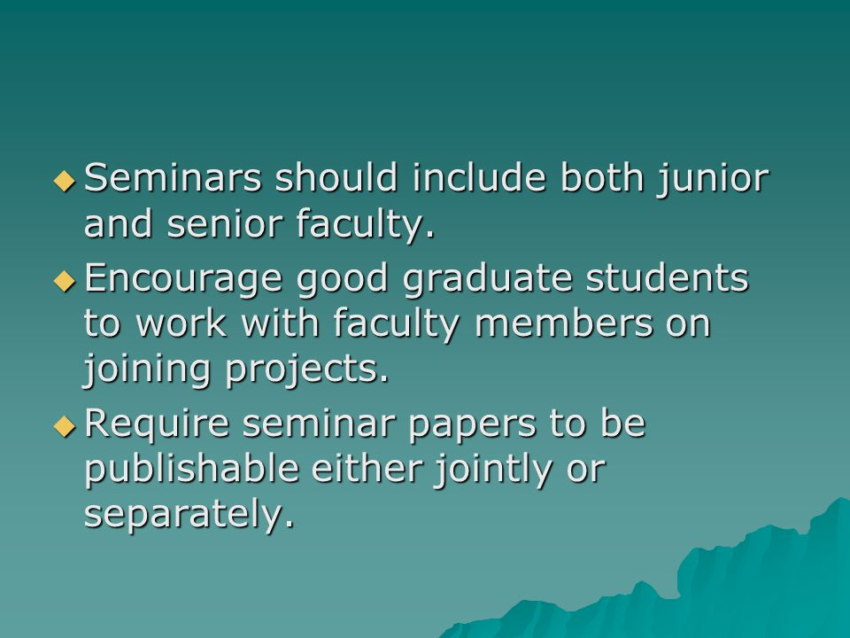  Seminars should include both junior and senior faculty.