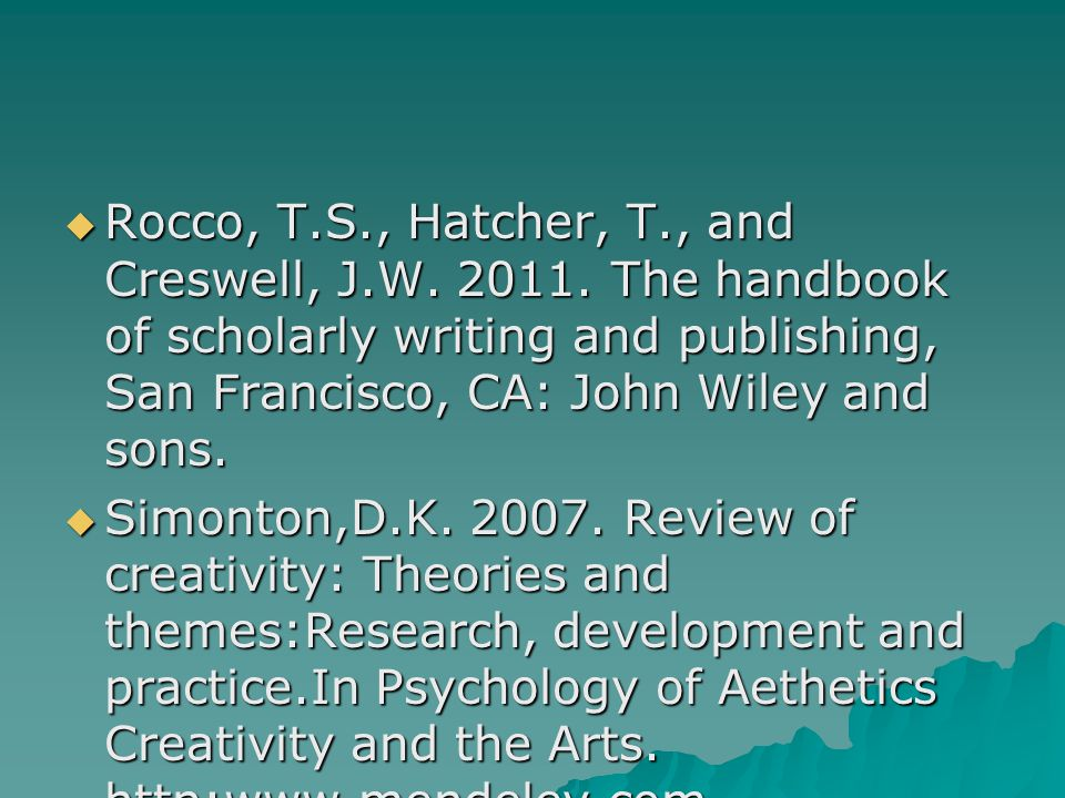  Rocco, T.S., Hatcher, T., and Creswell, J.W. 2011.