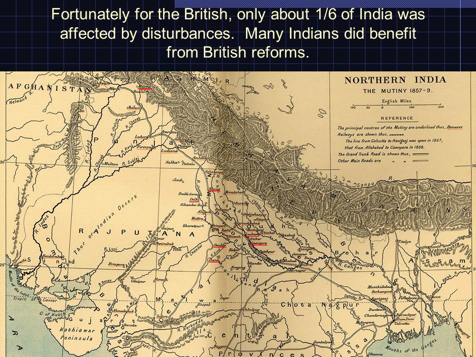 Fortunately for the British, only about 1/6 of India was affected by disturbances.