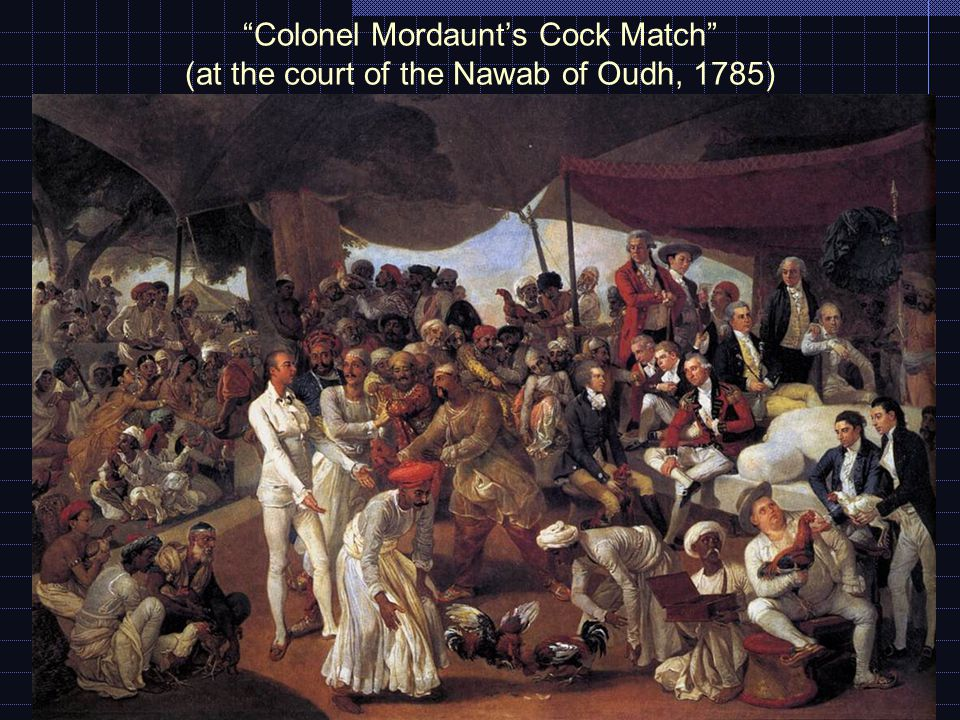 Colonel Mordaunt's Cock Match (at the court of the Nawab of Oudh, 1785)