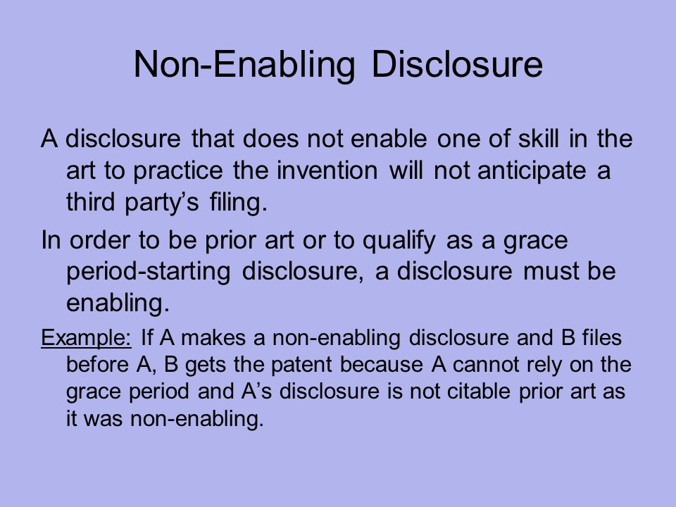 Non-Enabling Disclosure A disclosure that does not enable one of skill in the art to practice the invention will not anticipate a third party's filing.