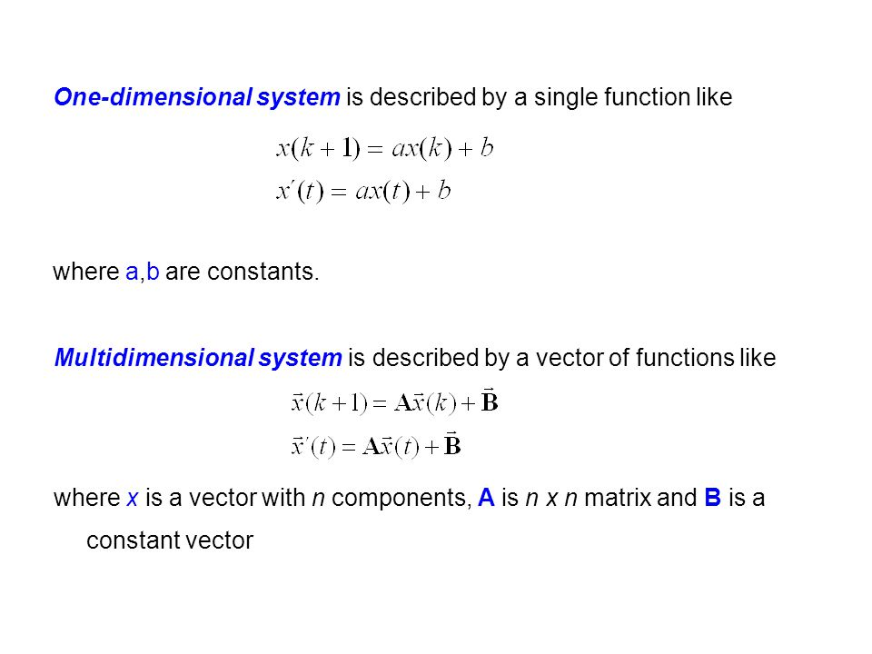 Multidimensional system is described by a vector of functions like where x is a vector with n components, A is n x n matrix and B is a constant vector