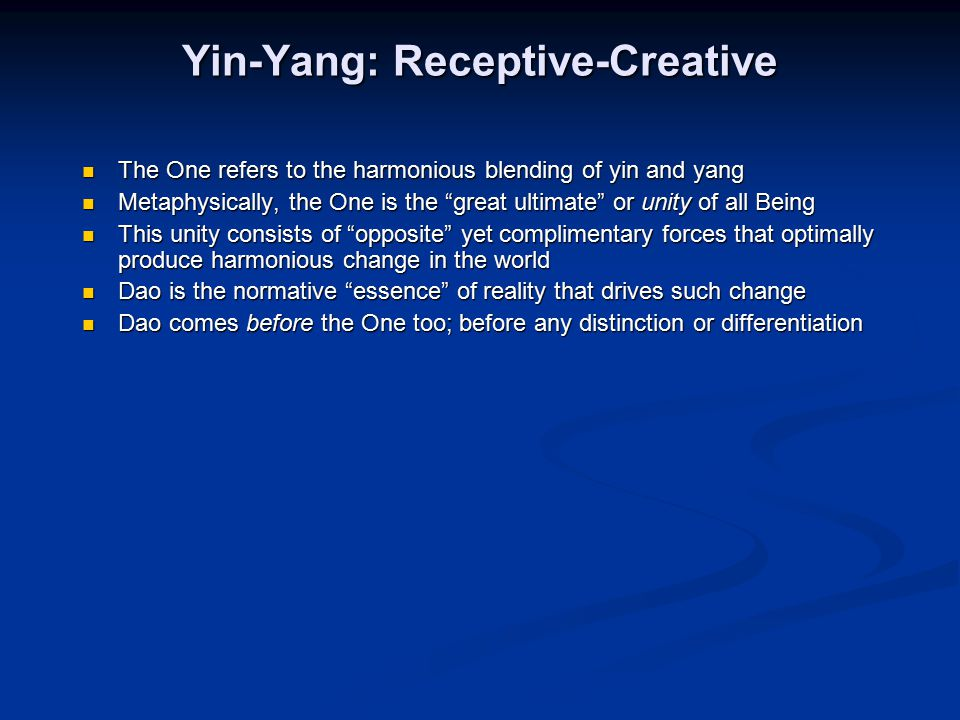 Yin-Yang: Receptive-Creative The One refers to the harmonious blending of yin and yang The One refers to the harmonious blending of yin and yang Metap