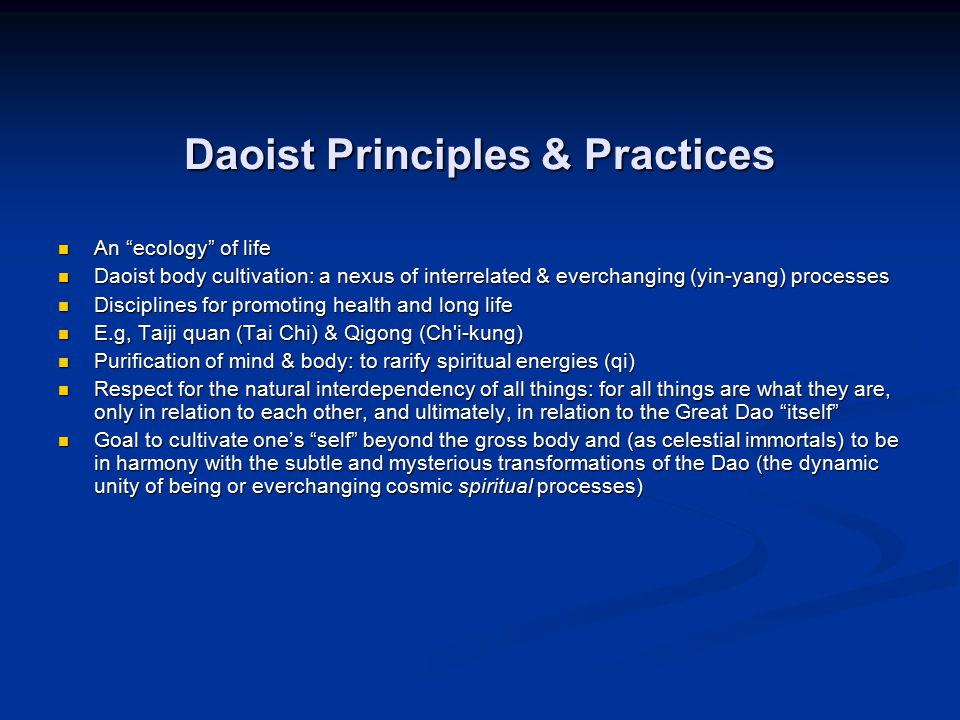 "Daoist Principles & Practices An ""ecology"" of life An ""ecology"" of life Daoist body cultivation: a nexus of interrelated & everchanging (yin-yang) pro"