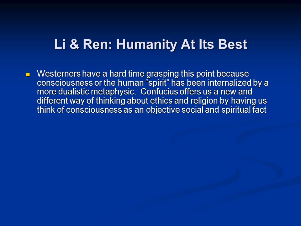 "Westerners have a hard time grasping this point because consciousness or the human ""spirit"" has been internalized by a more dualistic metaphysic. Conf"