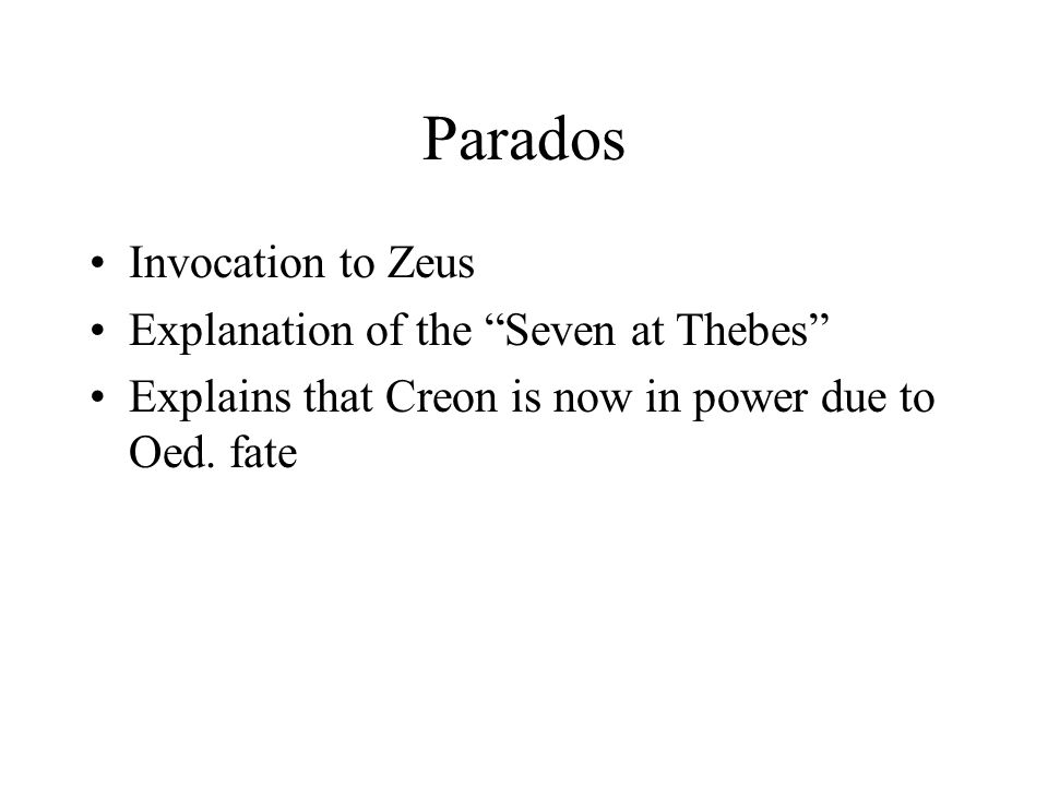 "Parados Invocation to Zeus Explanation of the ""Seven at Thebes"" Explains that Creon is now in power due to Oed. fate"