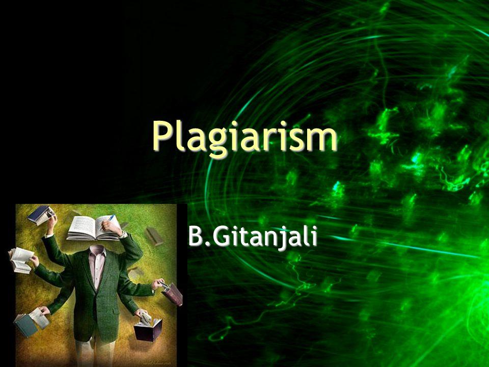 Gitanjali 12 Writecon 2007 Types of plagiarism  Word for word (Direct, Text)  Mosaic  Thesaurus (Paraphrase)  Ideas  Authorship  Secondary sources  Self