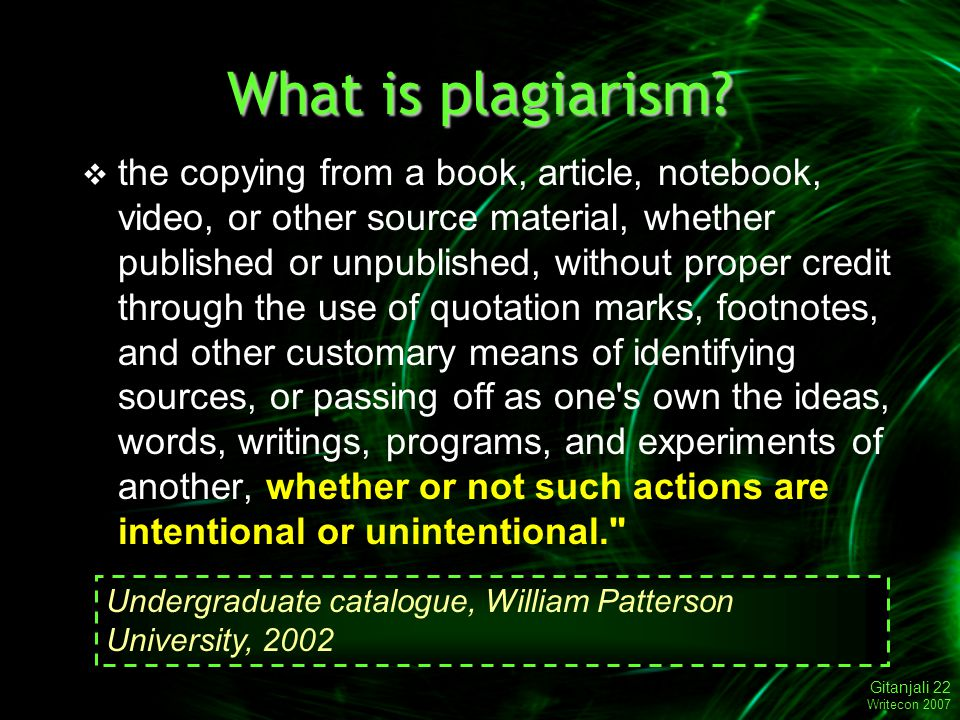 Gitanjali 22 Writecon 2007 What is plagiarism.