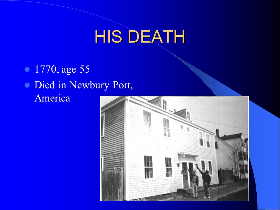 HIS DEATH 1770, age 55 Died in Newbury Port, America