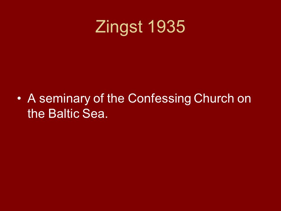 Zingst 1935 A seminary of the Confessing Church on the Baltic Sea.
