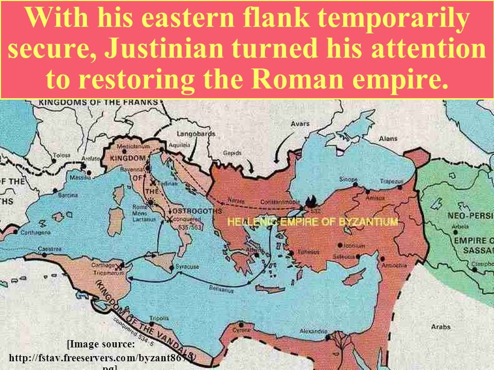 With his eastern flank temporarily secure, Justinian turned his attention to restoring the Roman empire.